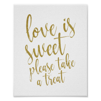 Love is sweet please take a treat Gold 8x10 Sign Poster