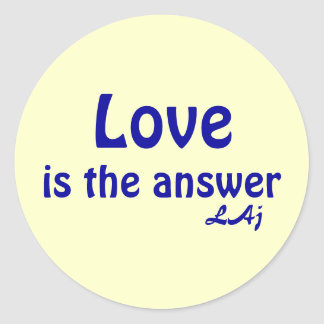 Love is the Answer Blue on Yellow Round Sticker