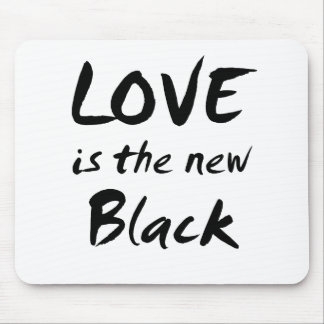 Love is the New Black Mouse Pads