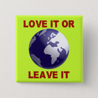 Love It Or Leave It 2 Inch Square Button