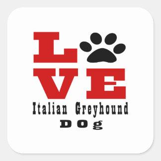 Love Italian Greyhound Dog Designes Square Sticker