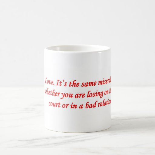 love-its-the-same-miserable-game-whether-you-are coffee mug