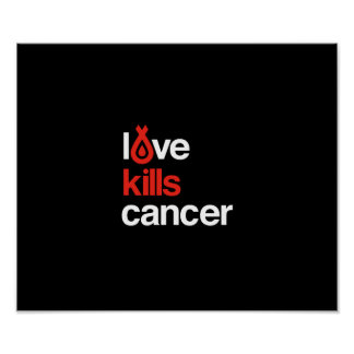 Love Kills Cancer - Poster