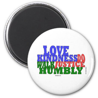 lOVE KINDNESS WALK HUMBLY Micah 6:8 2 Inch Round Magnet