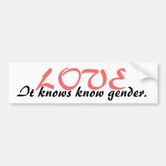 Love knows no gender bumper sticker