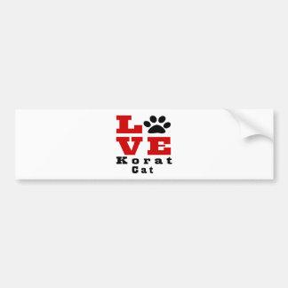 Love Korat Cat Designes Bumper Sticker
