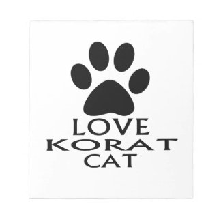LOVE KORAT CAT DESIGNS NOTEPAD