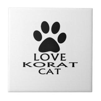 LOVE KORAT CAT DESIGNS TILE