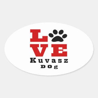 Love Kuvasz Dog Designes Oval Sticker