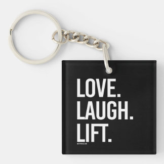 Love Laugh Lift -   - Gym Humor -.png Single-Sided Square Acrylic Keychain