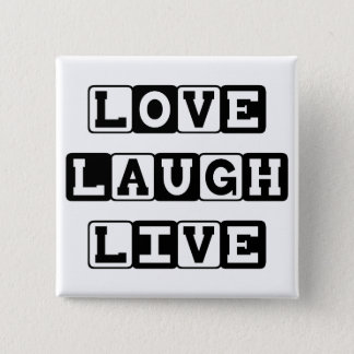 Love Laugh Live  Button