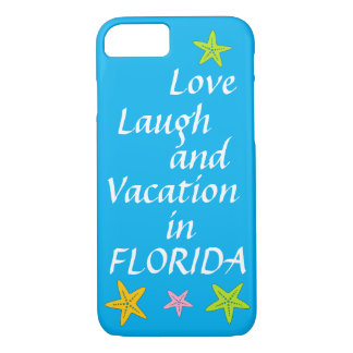 Love laugh n vacation in Florida iPhone 7 case