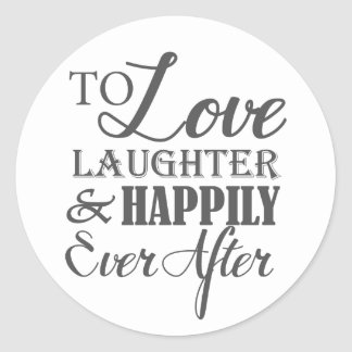Love Laughter Happily Ever After Wedding Round Sticker