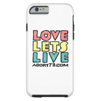 Love Lets Live (Alternate) / Abort73.com Tough iPhone 6 Case