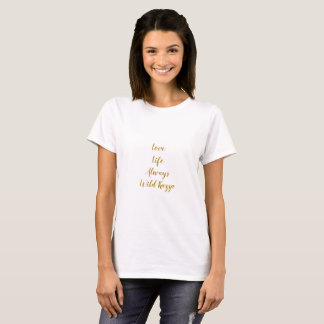 Love Life Always Tee Shirt