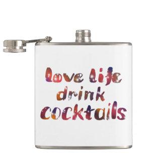 Love life, drink cocktails hip flask