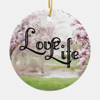 Love Life Round Ceramic Ornament