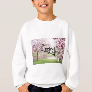 Love Life Sweatshirt