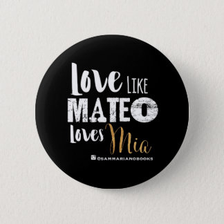 Love Like Mateo Round Button (black and gold)