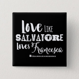 Love Like Salvatore Square Button (Black)