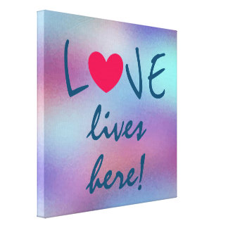 LOVE lives here Cute Quote Abstract Background Canvas Print