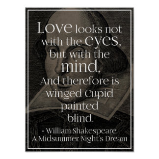 'Love looks not with the eyes..' Shakespeare Quote Poster
