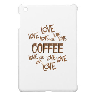 Love Love Coffee Cover For The iPad Mini