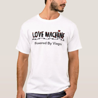 Love Machine & Viagra Funny T-Shirt