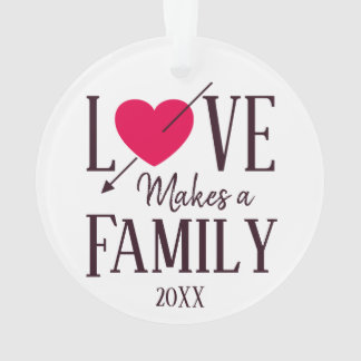 Love Makes a Family - Adoption Gift Ornament