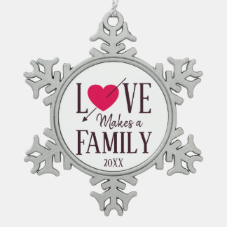 Love Makes a Family, Adoption Gifts Snowflake Pewter Christmas Ornament