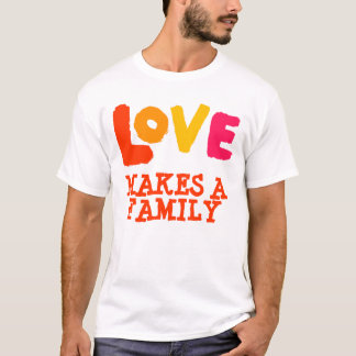 Love Makes a Family, Adoption Gifts T-Shirt