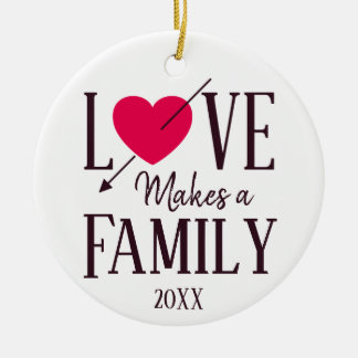 Love Makes a Family - Foster Care Adoption Ceramic Ornament