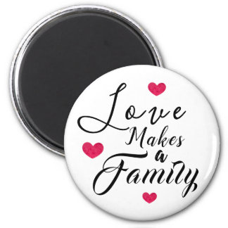 Love Makes a Family - Foster Care Adoption Magnet