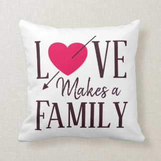 Love Makes a Family - Foster Care Adoption Throw Pillow