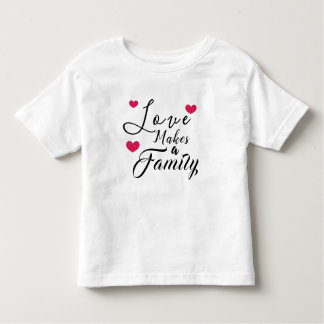 Love Makes a Family - Foster Care Adoption Toddler T-shirt