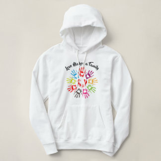 Love Makes a Family - Parenting Adoption Foster Hoodie