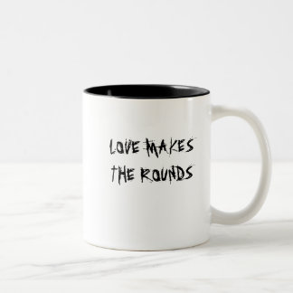 LOVE MAKES THE ROUNDS Two-Tone COFFEE MUG
