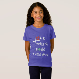 Love makes the world a better place (white text) T-Shirt