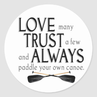 Love Many, Trust a Few Classic Round Sticker