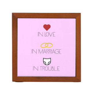 Love, Marriage and Trouble Zh51b Desk Organizer