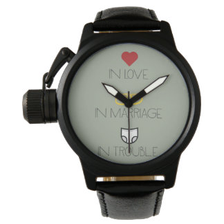 Love, Marriage and Trouble Zh51b Watch