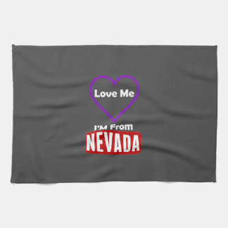 Love Me, I'M From Nevada Towels