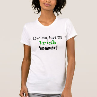 Love Me Irish Temper T-Shirt