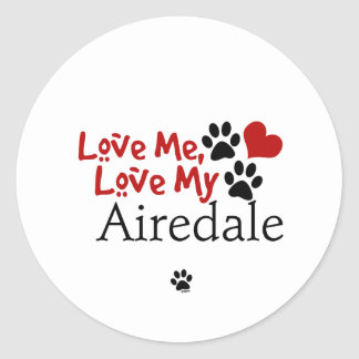 Love Me, Love My Airedale Round Sticker