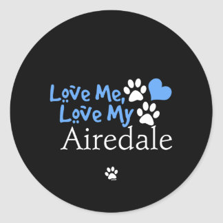Love Me Love My Airedale Stickers