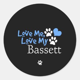 Love Me Love My Bassett Round Sticker