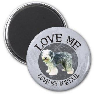 Love me, love my Bobtail 2 Inch Round Magnet