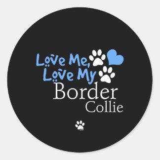 Love Me, Love My Border Collie Round Sticker