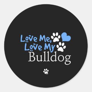 Love Me Love My Bulldog Round Sticker