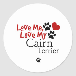 Love Me, Love My Cairn Terrier Stickers